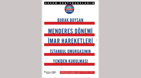 """""""Menderes Dönemi İmar Hareketleri İstanbul'un Omurgasının Yeniden Kurulması"""""""