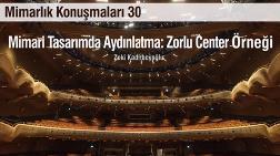 """""""Mimari Tasarımda Aydınlatma: Zorlu Center Örneği"""""""
