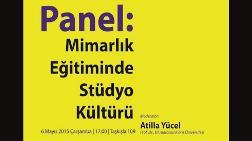 """""""Mimarlık Eğitiminde Stüdyo Kültürü"""" Paneli"""