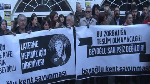 Beyoğlu'nda 'Laterna Kafe' İsyanı