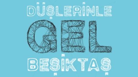 """""""Düşlerinle Gel"""", Beşiktaş'ı Renklendir"""