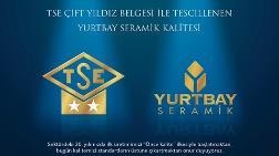 Yurtbay Seramik'e TSE Çift Yıldız Belgesi