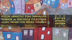 Küçük Armutlu (F.S.M) Mahallesi Yerinde ve Yerlisiyle İyileştirme Ulusal Mimari Fikir Projesi Yarışması