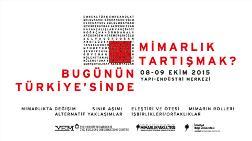 """""""Bugünün Türkiye'sinde Mimarlık Tartışmak?"""""""
