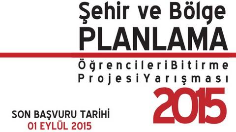 Şehir ve Bölge Planlama Öğrencileri Bitirme Projesi Yarışması 2015