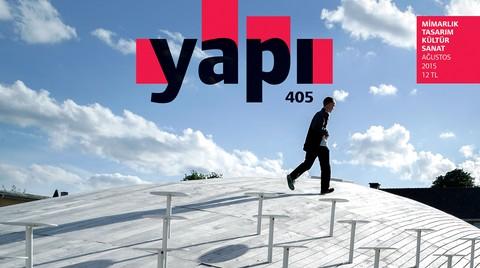 YAPI Dergisi Ağustos Sayısı ile Raflarda