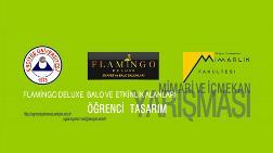 Flamingo Deluxe Balo ve Etkinlik Alanları Mimari ve İç Mekan Öğrenci Tasarım Yarışması
