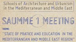 Akdeniz ve Ortadoğu Mimarlık ve Şehircilik Okullar Birliği / SAUMME 1 Toplantısı