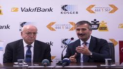 KOSGEB ve Vakıfbank'tan KOBİ'ler için İşbirliği