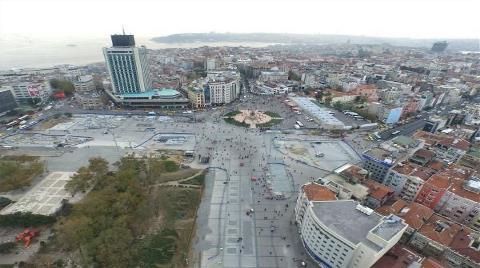 Taksim Meydanı İşte Böyle Görüntülendi!