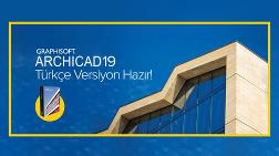 Archicad 19'un Türkçe Versiyonu Hazırlandı