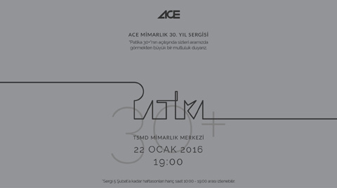 ACE Mimarlık 30. Yıl Sergisi : Patika 30+