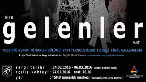 """TOBB ETÜ Mimarlık Öğrencileri Sergisi: """"Size Gelenler Var"""""""