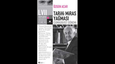 """Yunus Aran Konferansları 57. Buluşma: """"Cumhuriyet Dönemi Tarih Yağması"""""""