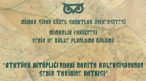 """""""Atatürk Kitaplığı'ndaki Harita Koleksiyonunun Şehir Tarihine Katkısı"""""""
