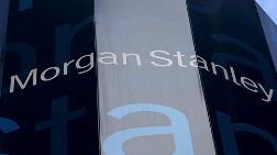 Morgan Stanley: Türkiye'nin Büyümesi Yavaşlayacak