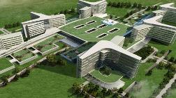 Şehir Hastaneleri için 15 Milyar Dolarlık Yatırım Yapılacak