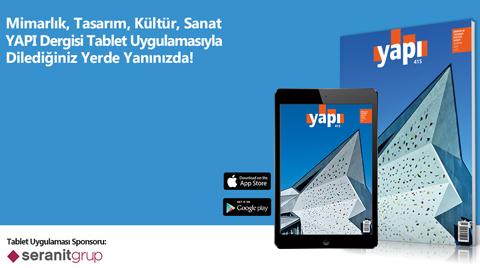 YAPI Dergisi Ücretsiz Tablet Uygulamasıyla Dilediğiniz Her An Yanınızda