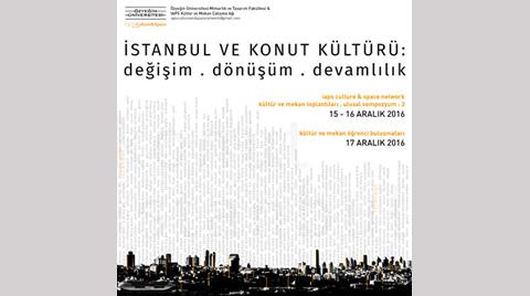 """""""İstanbul ve Konut Kültürü: Değişim, Dönüşüm ve Devamlılık"""""""