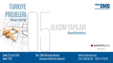 Türkiye Projeleri Panel Serisi 5 - Ulaşım Yapıları / Havalimanları