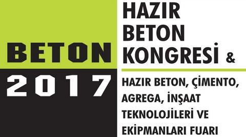Beton 2017 Hazır Beton Kongresi ve Fuarı