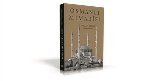 Osmanlı Mimarisi 2. Baskısı ile Raflarda!