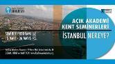 """Açık Akademi Kent Seminerleri: """"İstanbul Nereye?"""""""