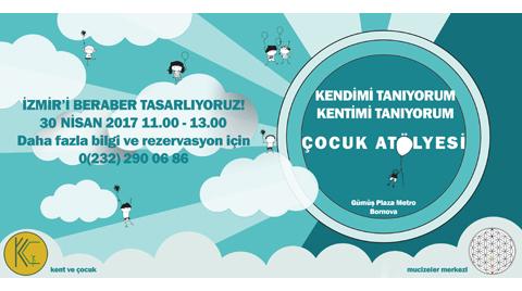 Çocuklar İzmir'i Yeniden Tasarlayacak!