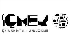 İÇMEK / İç Mimarlık Eğitimi 4. Ulusal Kongresi