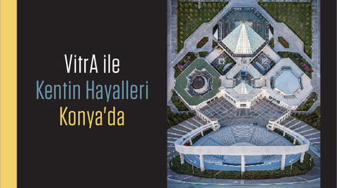 VitrA ile Kentin Hayalleri 16 Mayıs'ta Konya'da