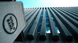 Dünya Bankası'ndan Önemli Türkiye Tahmini