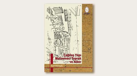 """""""Çağdaş Yapı Malzemesi Toprak ve Alker"""" Kitabı Yayımlandı"""