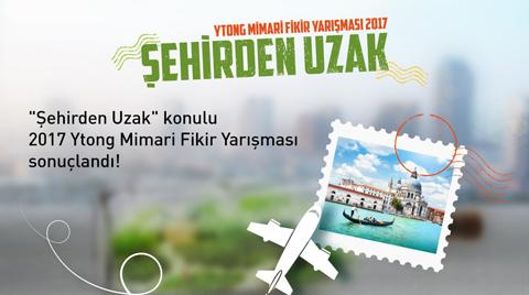 2017 Ytong Mimari Fikir Yarışması Sonuçlandı