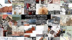 Kentsel İntermedya: Şehir, Arşiv, Hikâye