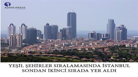 Yeşil Şehirler Sıralamasında İstanbul Sondan İkinci