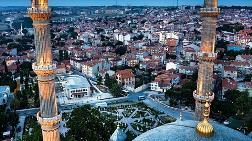 """""""Osmanlı'yı En İyi Anlatan Şehir Edirne'dir"""""""