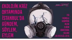 """""""Ekolojik Kriz Ortamında İstanbul'da Gündem, Söylem, Eylem"""""""