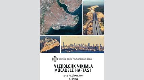 VI. Ekolojik Yıkımla Mücadele Haftası