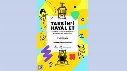 Taksim'i Hayal Et
