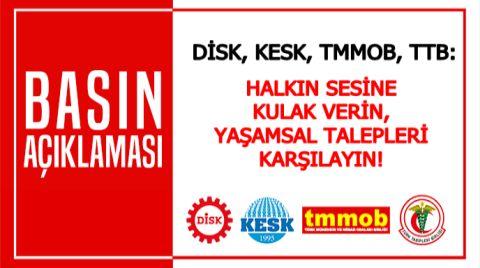 DİSK, KESK, TMMOB ve TTB'den Ortak Açıklama