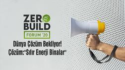 Zerobuild Forum'da Sıfır Enerji Binalar Konuşulacak