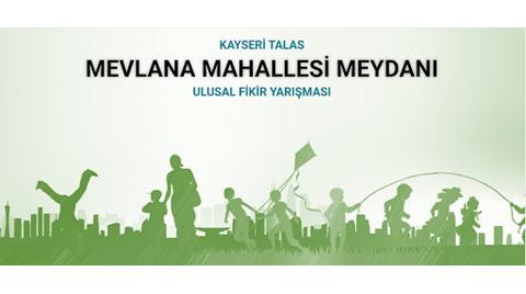 """""""Talas Belediyesi Mevlana Mahallesi Meydanı Ulusal Fikir Yarışması"""" Sonuçlandı"""