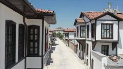 Konya'da Tarihi Evler Kentsel Dönüşümle Yaşatılıyor