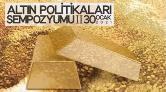 Maden Mühendisleri'nden Altın Politikaları Sempozyumu