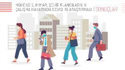 Mühendis, Mimar, Şehir Plancılarının Çalışma Hayatında Covid-19 Araştırması Sonuçlandı