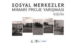 Kentsel Dönüşüm - Sosyal Merkezler Mimari Proje Yarışması