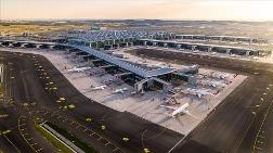 İstanbul Havalimanı, Avrupa'nın En Çok Sefer Yapılan Havalimanı Oldu