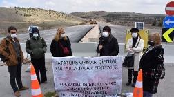 """""""Atatürk Orman Çiftliği Yollarla Talan Edilemez"""""""