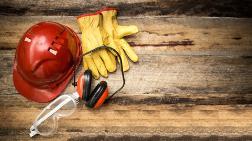 """""""İşçi Sağlığı ve İş Güvenliği Mevzuatı Yeniden Düzenlenmeli"""""""