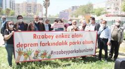 """""""Rızabey Enkaz Alanı 'Deprem Farkındalık Parkı' Olsun"""""""